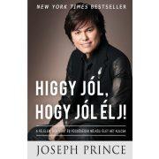 HIGGY JÓL, HOGY JÓL ÉLJ / Joseph Prince