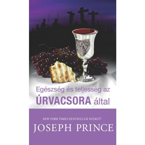 EGÉSZSÉG ÉS TELJESSÉG AZ ÚRVACSORA ÁLTAL / Joseph Prince