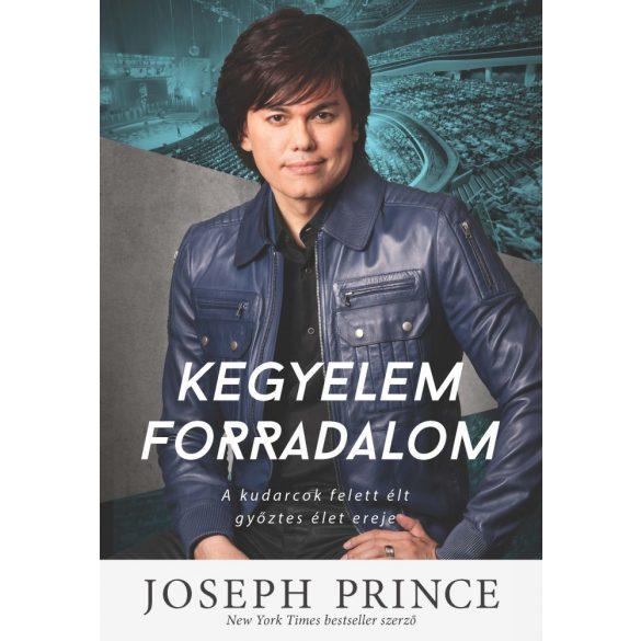 KEGYELEM FORRADALOM / Joseph Prince